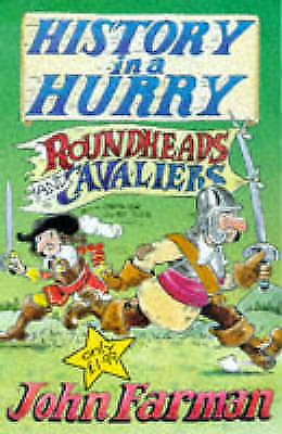 Roundheads and Cavaliers (History in a Hurry), Farman, John, Very Good Book