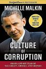 Culture of Corruption: Obama and His Team of Tax Cheats, Crooks, and Cronies by Michelle Malkin (Paperback, 2010)