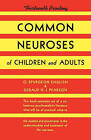 Common Neuroses of Children and Adults by O Spurgeon English, Gerald Pearson (Paperback / softback, 1937)