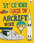 Stickmen's Guide to Aircraft by John Farndon (Paperback, 2015)