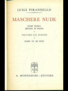 LUIGI PIRANDELLO - MASCHERE NUDE (2 VOLUMI) - MONDADORI