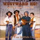 Westward Ho! Let The Wagon Train Roll by Willa & the Buffalo Chips (CD, 1993, Sunshine Audio)