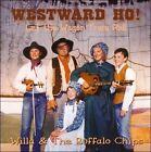 Westward Ho! Let The Wagon Train Roll by Willa & the Buffalo Chips (CD, 1993, Sunshine Audio)