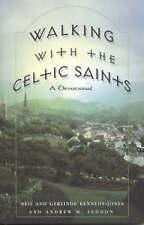 NEW Walking with the Celtic Saints : A Devotional by Neil Kennedy-Jones