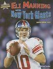 Eli Manning and the New York Giants: Super Bowl XLII by Michael Sandler (Hardback, 2008)