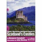 Ghosts, Massacres and Horror Stories of Scotland's Castles by Lang Syne Publishers Ltd (Paperback, 1983)