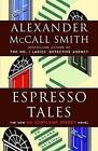 Espresso Tales by Professor of Medical Law Alexander McCall Smith (Paperback / softback)