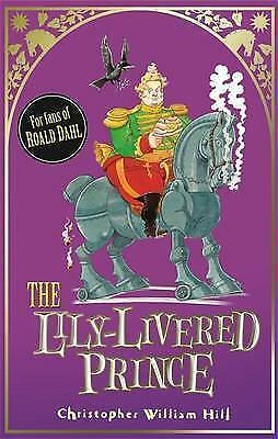 The Lily-Livered Prince: Book 3 (Tales from Schwartzgarten), William Hill, Chris