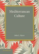 Mediterranean Culture : The Frazer Lecture 1943 by John L. Myres (2014,...