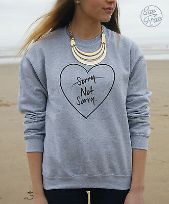 * Not Sorry Jumper Sweater Sweatshirt Love Top Fresh Heart Fashion Fun Blogger * | eBay