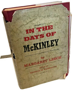 In the Days of McKinley - Margaret Leech Hardcover First Edition 1959 Biography