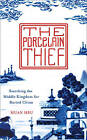 The Porcelain Thief by Huan Hsu (Hardback, 2015)