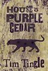 House of Purple Cedar by Tim Tingle (Paperback / softback, 2014)