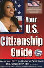 Your U.S. Citizenship Guide: What You Need to Know to Pass Your U.S. Citizenship Test by Anita Biase (Paperback, 2008)