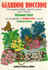 Giardini rocciosi- R.FOSTER, 1984 Priuli&Verlucca- illustrato -  ST305