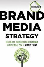 Brand Media Strategy: Integrated Communications Planning in the Digital Era by
