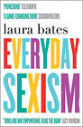 Everyday Sexism by Laura Bates (Paperback, 2015)