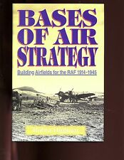 BASES OF AIR STRATEGY. Building Airfields for the RAF 1914-1945. 1st UK  HBdj VG