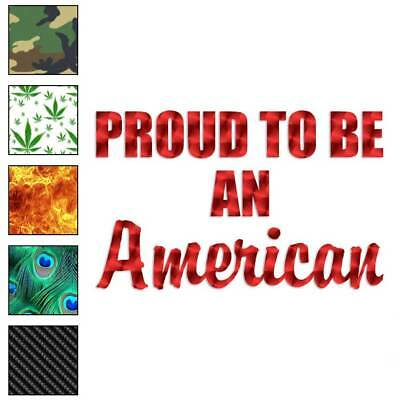 Size #1876 Proud To Be American Decal Sticker Choose Color