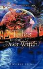 Tales of the Deer Witch: A Fantasy Novel by Michele Leigh (Hardback, 2012)