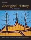Aboriginal History: A Reader by Geoff Read, Kristin Burnett (Paperback, 2016)