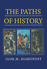 The Paths of History by Igor M. Diakonoff (Hardback, 1999)