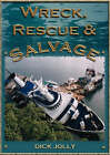 Wreck, Rescue and Salvage by Dick Jolly (Paperback, 2006)