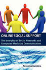 Online Social Support: The Interplay of Social Networks and Computer-Mediated Communication by Antonina D Bambina (Hardback, 2007)