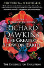 The Greatest Show on Earth: The Evidence for Evolution by Charles Simonyi Professor of the Public Understanding of Science Richard Dawkins (Paperback / softback)