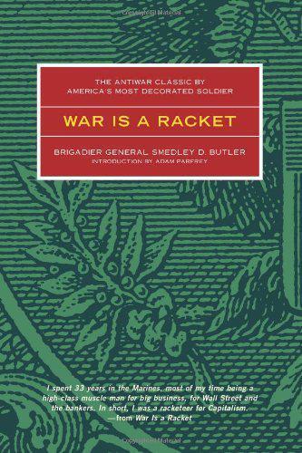 War Es Un Raqueta: El antiwar Clásico Por america's Most Adornado GENERAL smed