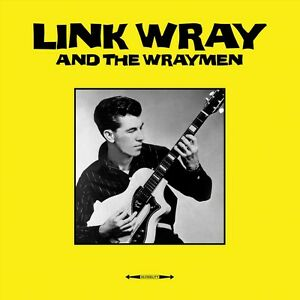 Link-Wray-LINK-WRAY-amp-THE-WRAYMEN-Debut-Album-180g-NOT-NOW-MUSIC-New-Vinyl-LP