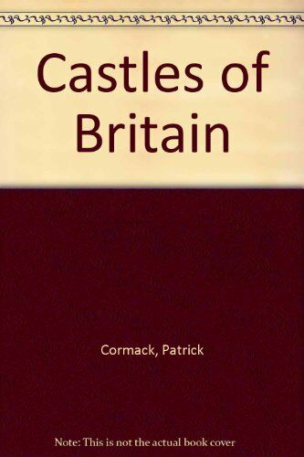 Castles of Britain By Patrick Cormack. 9781898799405