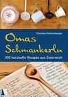 Omas Schmankerln von Christine Dobretsberger (2014, Gebundene Ausgabe)