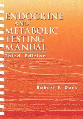 Endocrine and Metabolic Testing Manual-ExLibrary by Dons, Robert F.