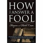 How to Answer a Fool 9781456768423 by Marquinn and Marlon Carson Paperback