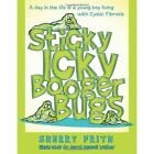 Sticky Icky Booger Bugs by Sherry Frith (Paperback / softback, 2013)