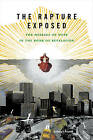 The Rapture Exposed: The Message of Hope in the Book of Revelation by Barbara R. Rossing (Paperback, 2005)