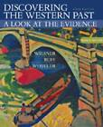 Discovering the Western Past: A Look at the Evidence: Volume II: From 1789 by Julius R. Ruff, William Bruce Wheeler, Merry E. Wiesner-Hanks (Paperback, 2003)