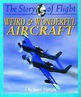 Weird and Wonderful Aircraft by Ole Steen Hansen (Hardback)