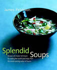 Splendid Soups: Recipes and Master Techniques for Making the World's Best Soups by James K. Peterson (Hardback, 2000)