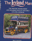 The Leyland Man: The History, Rediscovery and Resurrection of the Early Leyland Omnibus by Mike A. Sutcliffe (Hardback, 2003)