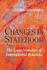 Changes in Statehood: The Transformation of International Relations by Georg Sorensen (Hardback, 2001)
