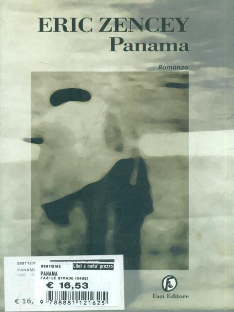 PANAMA  ERIC ZENCEY FAZI EDITORE 2001 LE STRADE