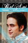 Bel Ami: Pattinson Online Fansite Edition by Guy de Maupassant (Paperback / softback, 2010)
