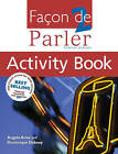 Facon de Parler: French for Beginners: v. 2: Activity Book, Student Book by Angela Aries, Dominique Debney (Paperback, 2007)
