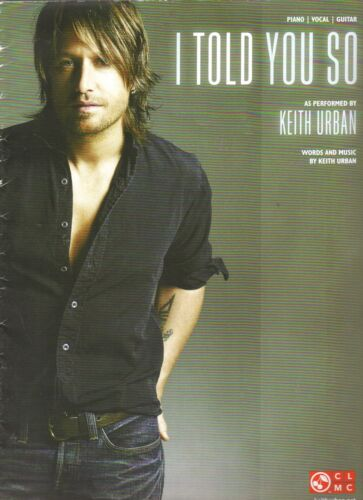 Keith Urban     I Told You So    Sheet Music