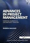 Advances in Project Management: Narrated Journeys in Unchartered Territory by Taylor & Francis Ltd (Hardback, 2014)