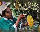 Chocolate: From Bean to Bar: Band 12/Copper by Anita Ganeri (Paperback, 2013)