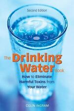 The Drinking Water Book: How to Eliminate Harmful Toxins from Your Wat-ExLibrary