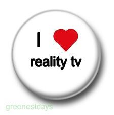 I Love / Heart Reality TV 1 Inch / 25mm Pin Button Badge Big Brother I'm A Celeb
